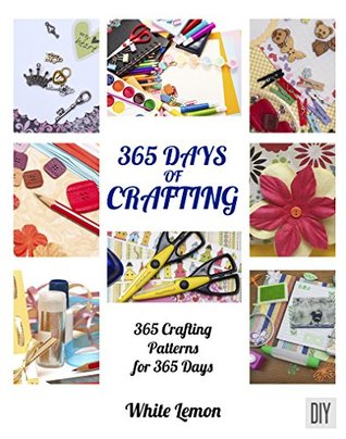 Crafting 365 Days Of Crafting 365 Crafting Patterns For 365 Days