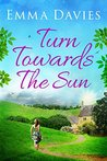 Turn Towards the Sun by Emma   Davies