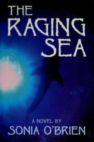 The Raging Sea by Sonia O'Brien
