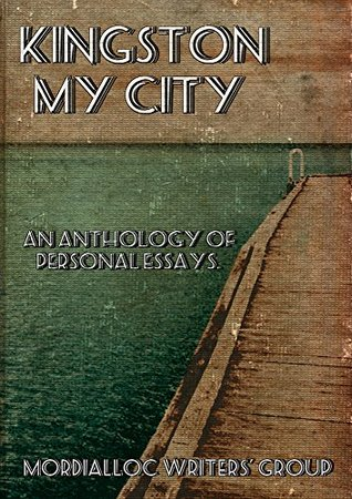Kingston My City: An Anthology of Personal Essays