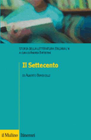 Storia della letteratura italiana. Vol. IV: Il Settecento