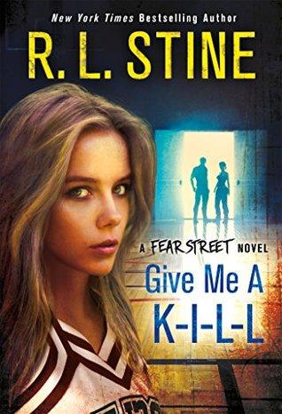 Give Me a K-I-L-L: A Fear Street Novel(Fear Street Relaunch 6)