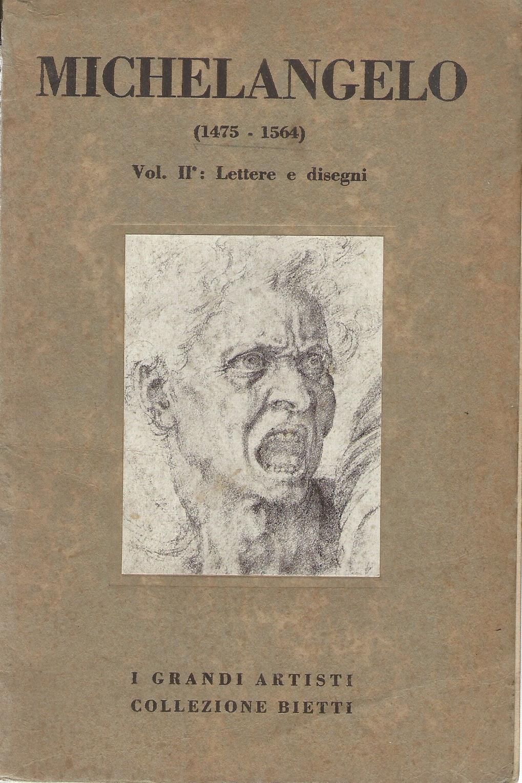 Michelangelo. Vol. II: Lettere e disegni