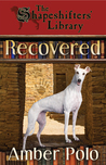 Recovered (The Shapeshifters' Library, #3)