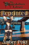 Reprinted (The Shapeshifters' Library, #4)