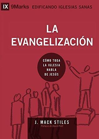 La Evangelización (Evangelism) - 9Marks (Edificando Iglesias Sanas)