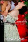 Scandalous Christmas Encounters by Victoria Vale