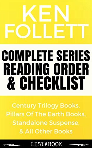 Ken Follett Series Reading Order & Checklist: Series List in Order - Century Trilogy, Pillars of the Earth Series, & All Other Books (Listabook Series Order Book 33)