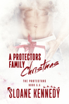 A Protectors Family Christmas by Sloane Kennedy