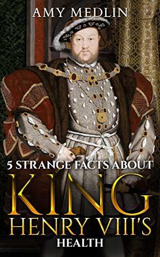 King Henry Viii Wives: 5 Strange Facts About King Henry Viii's Health