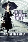 30 The Dragonfly Catcher