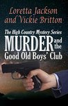 Murder and the Good Old Boys' Club (High Country Mystery #7)