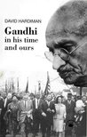 Gandhi ; In His Time And Ours