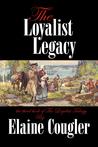 The Loyalist Legacy (The Loyalist Trilogy, #3)