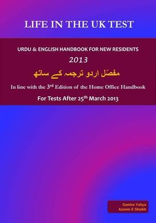 Life in the UK Test - Urdu & English Handbook for New Residents 2013: In Line with the 3rd Edition of the Home Office Handbook - for Tests After 25th March 2013