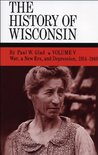War, a New Era, and Depression, 1914-1940: 5 (History of Wisconsin)