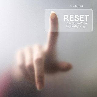 Reset: A Poetic Manifesto for the Digital Age