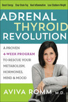 The Adrenal Thyroid Revolution: A Proven 4-Week Program to Rescue Your Metabolism, Hormones, Mind  Mood