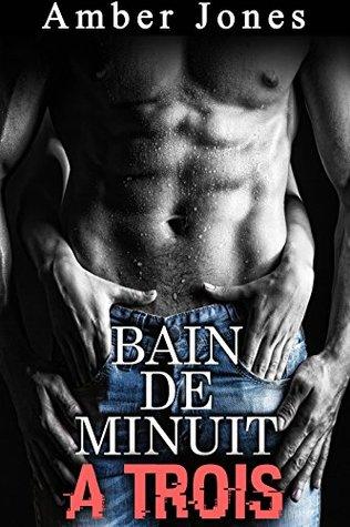 Bain de Minuit A TROIS (Nouvelle Érotique, HARD, Tabou, Plan à Trois): Sous Son Emprise Érotique...en Apesanteur...