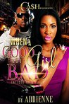 When A Good Girl Goes Bad: Enticed by a Thug