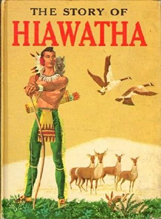 the story of hiawatha by henry wadsworth longfellow