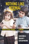 Nothing Like Normal by Martha Graham-Waldon