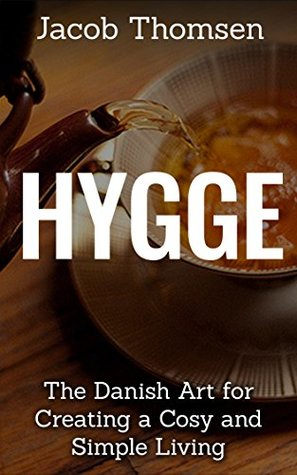 Hygge: The Danish Art For Creating A Cosy And Simple Living