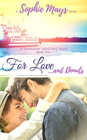 For Love...and Donuts (Sweetwater Island Ferry #1)
