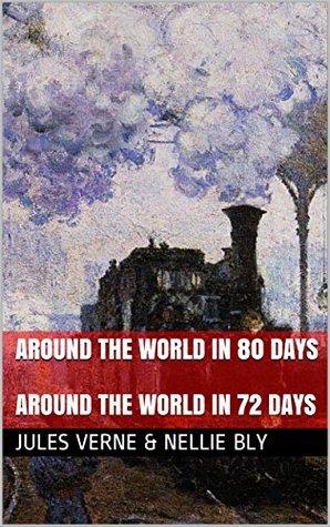 Around the World in 80 Days: Followed by Around the World in 72 Days