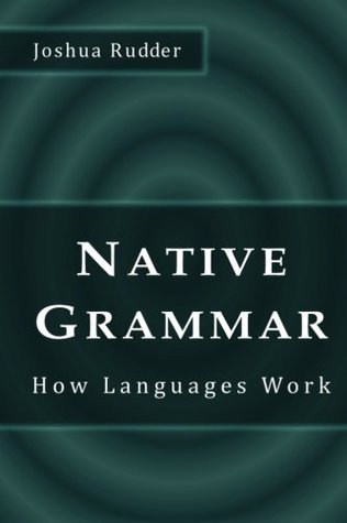 Native Grammar: How Languages Work
