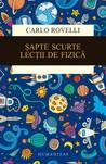 Șapte scurte lecții de fizică by Carlo Rovelli