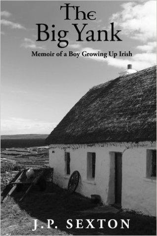 The big yank memoir of a boy growing up irish by jp sexton 32768207 solutioingenieria Choice Image