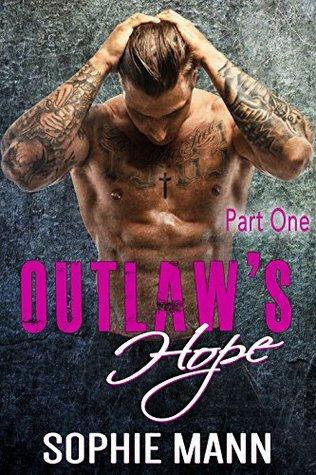 outlaw-s-hope-part-one-an-mc-biker-romance