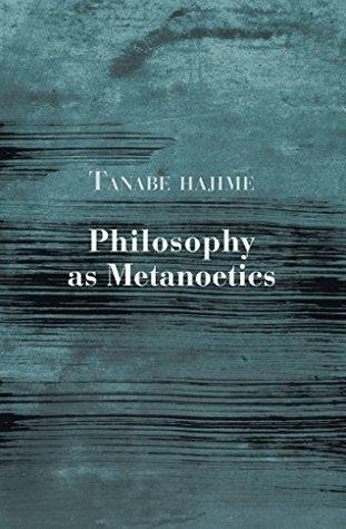 Philosophy as Metanoetics (Studies in Japanese Philosophy Book 3)