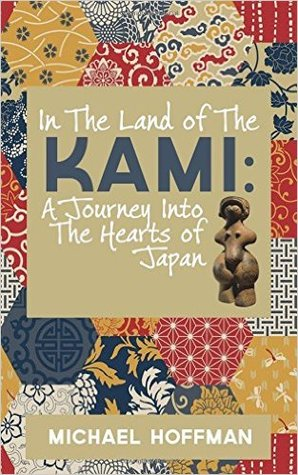 Ebook In the Land of the Kami: A Journey Into the Hearts of Japan by Michael  Hoffman DOC!