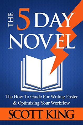 The Five Day Novel by Scott  King