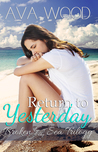 Return to Yesterday (Broken by the Sea, #2)