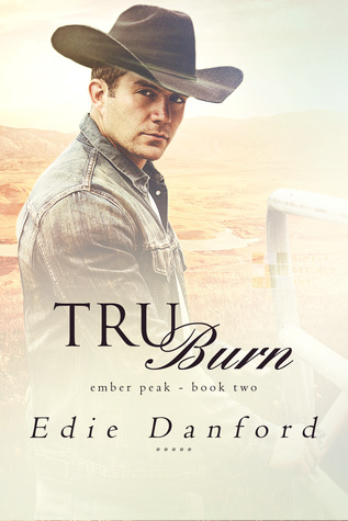 Book Review: Tru Burn (Ember Peak #2) by Edie Danford
