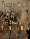 Sherlock Holmes: The Bleak Tree, The Hollow Hand