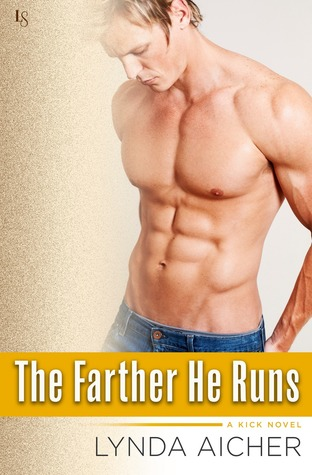 The Farther He Runs (Kick, #3)
