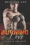 Burning Love (Hearts On Fire #2)