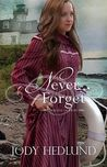 Never Forget by Jody Hedlund