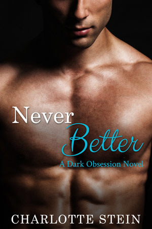 Never Better(Dark Obsession 3)