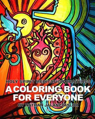 Holy Spirit Meditation Drawings: A Coloring Book For Everyone