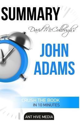 Summary David McCullough's John Adams