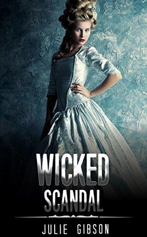 HISTORICAL ROMANCE: REGENCY ROMANCE: Wicked Scandal (Historical Regency Fiction Romance Collection)