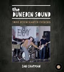 The Dunedin Sound - Some Disenchanted Evening