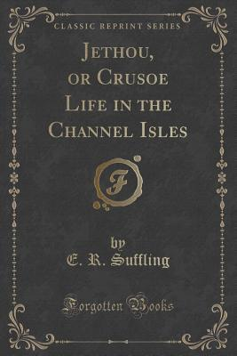 Jethou, or Crusoe Life in the Channel Isles