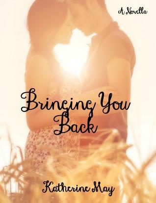 Bringing You Back - A Novella