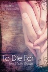 To Die For (The Unblemished, Prequel)